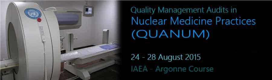 Taller de auditorías de gestión de la calidad en prácticas de Medicina Nuclear (QUANUM) organizado por la IAEA.