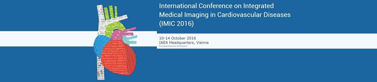 Conferencia Internacional sobre Integrado de Imágenes Médicas en Enfermedades Cardiovasculares (IMIC 2016) de la OIEA